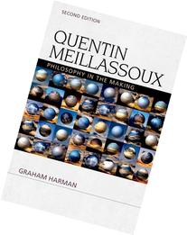 Quentin Meillassoux Philosophy in the Making