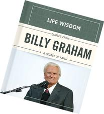 Quotes from Billy Graham: A Legacy of Faith