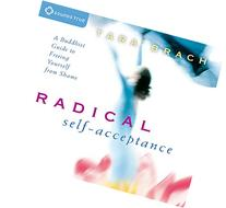 Radical Self-Acceptance: A Buddhist Guide to Freeing