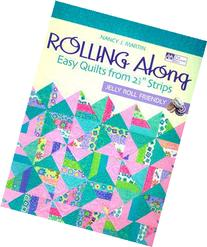 "Rolling Along :  Easy Quilts from 2 1/2"" Strips"