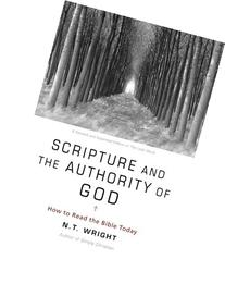 Scripture and the Authority of God: How to Read the Bible