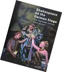 Shakespeare on the German Stage, Volume 2: The Twentieth