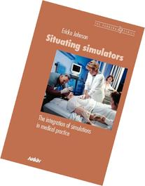 Situating Simulators: The Integration of Simulations in