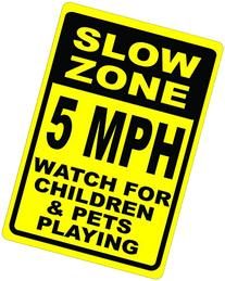 Slow Zone 5 MPH Watch for Children & Pets Playing Sign.