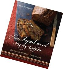 Sun Bread and Sticky Toffee: Date Desserts from Everywhere