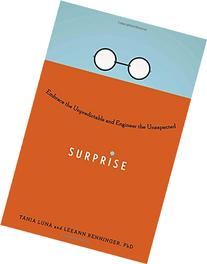 Surprise: Embrace the Unpredictable and Engineer the