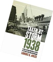 Taken by Storm, 1938: A Social and Meteorological History of