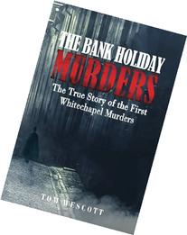 The Bank Holiday Murders: The True Story of the First
