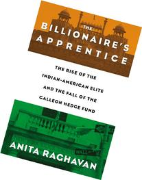 The Billionaire's Apprentice: The Rise of The Indian-