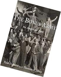 The Bonus Army : An American Epic