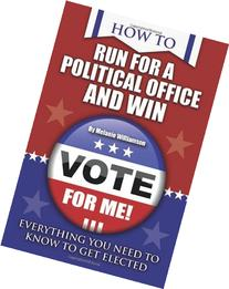The Complete Guide to Running for a Political Position
