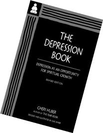 The Depression Book: Depression as an Opportunity for
