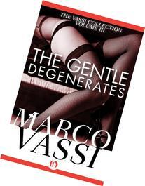 The Gentle Degenerates