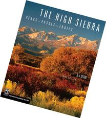 The High Sierra: Peaks, Passes, Trails, 3rd Ed