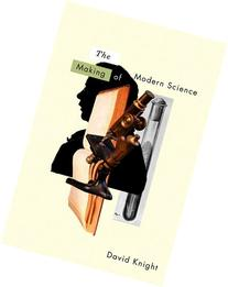 The Making of Modern Science: Science, Technology, Medicine