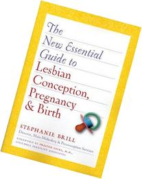 The New Essential Guide to Lesbian Conception, Pregnancy,