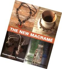The New Macrame: Contemporary Knotted Jewelry and