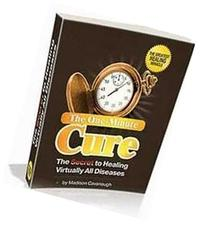 The One-Minute Cure: The Secret to Healing Virtually All