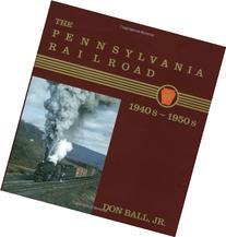The Pennsylvania Railroad: 1940s-1950s