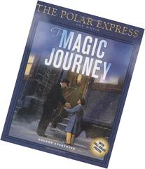The Polar Express: The Movie: The Magic Journey: Deluxe