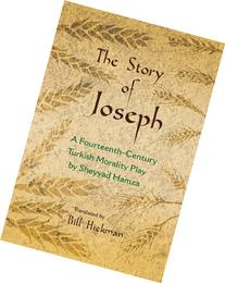 The Story of Joseph: A 14th Century Morality Play by Sheyyad