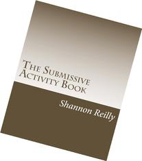 The Submissive Activity Book: Building Blocks To Better