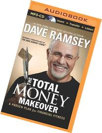 The Total Money Makeover :  A Proven Plan for Financial
