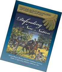 The U.S. Army Campaigns of the War of 1812: Defending A New