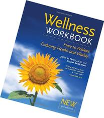 The Wellness Workbook, 3rd ed: How to Achieve Enduring