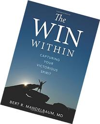 The Win Within: Capturing Your Victorious Spirit