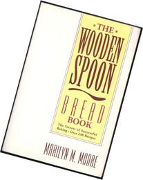 The Wooden Spoon Bread Book: The Secrets of Successful