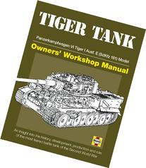Tiger Tank Manual: Panzerkampfwagen VI Tiger 1 Ausf.E  Model