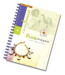 True Images for Teen Girls: A Guided Journal