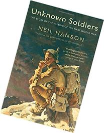 Unknown Soldiers: The Story of the Missing of the First