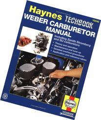 Weber Carburetor Manual: Including Zenith, Stromberg and SU