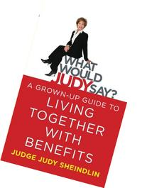 What Would Judy Say?: A Grown-Up Guide to Living Together