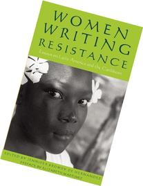 Women Writing Resistance: Essays on Latin America and the