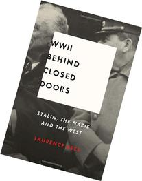 World War II Behind Closed Doors: Stalin, the Nazis and the