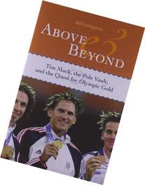 Above and Beyond: Tim Mack, the Pole Vault, and the Quest