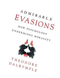 An Admirable Evasion: How Psychology Dehumanizes Us