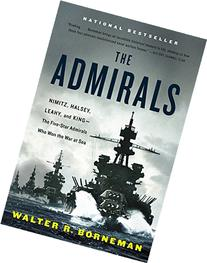 The Admirals: Nimitz, Halsey, Leahy, and King--The Five-Star