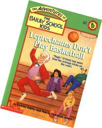 The Adventures of the Bailey School Kids #4: Leprechauns Don