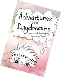 Adventures and Daydreams: A Collection of Silly Poems for