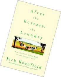 After the Ecstasy, the Laundry: How the Heart Grows Wise on