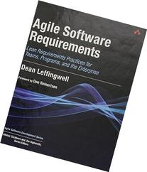 Agile Software Requirements Lean Requirements Practices for