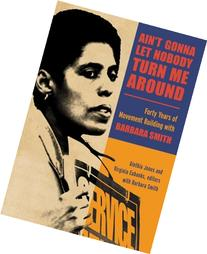Ain't Gonna Let Nobody Turn Me Around: Forty Years of