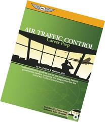 Air Traffic Control Career Prep: A Comprehensive Guide to