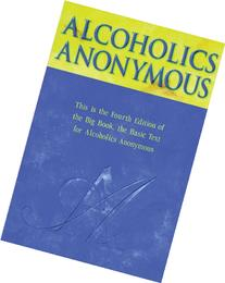 Alcoholics Anonymous : The Story of How Many Thousands of