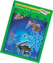 Alfred's Basic Piano Library Christmas Book: Book 1B: Top