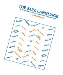 The Jazz Language: A Theory Text for Jazz Composition and